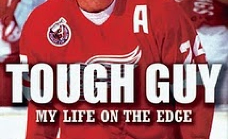 Tough Guy – My Life on the Edge by Bob Probert